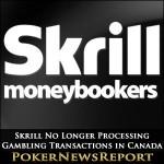 Skrill No Longer Processing Gambling Transactions in Canada