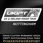 David Clifton-Burraway heads UKIPT Nottingham Final Table