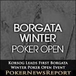Korsog Leads First Borgata Winter Poker Open Event