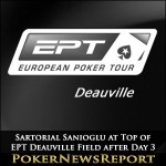 Sartorial Sanioglu at Top of EPT Deauville Field after Day 3