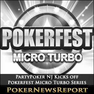 PartyPoker NJ Kicks off Pokerfest Micro Turbo Series