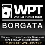 Hernandez and Haugen Dominate WPT Borgata Championship