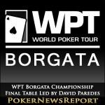WPT Borgata Championship Final Table Led by David Paredes