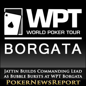 Jattin Builds Commanding Lead as Bubble Bursts at WPT Borgata