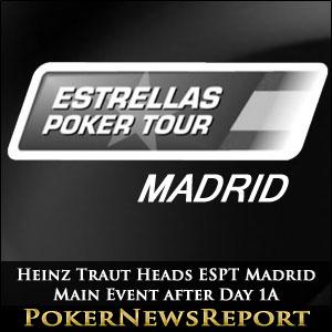 Heinz Traut Heads ESPT Madrid Main Event after Day 1A