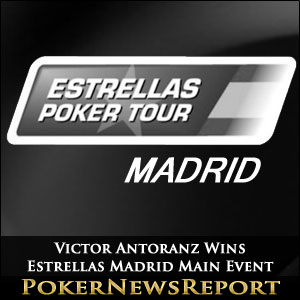 Victor Antoranz Stars in Estrellas Madrid Main Event Victory