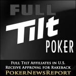 Full Tilt Affiliates in U.S. Receive Approval for Rakeback