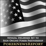 Nevada, Delaware Set to Sign Online Poker Partnership