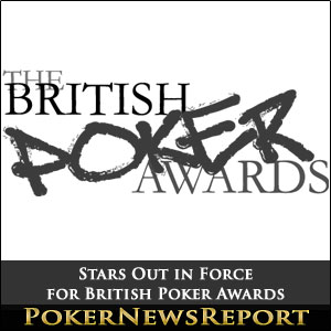 Stars Out in Force for British Poker Awards