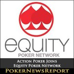Action Poker Joins Equity Poker Network