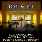 James Carroll Stars in WPT Bay 101 Climax