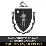 Massachusetts to Wait on Online Gambling