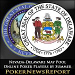 Nevada-Delaware May Pool Online Poker Players by Summer
