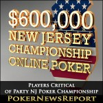 Players Critical of Party NJ Poker Championship