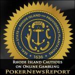 Rhode Island Cautious on Online Gambling