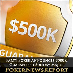 Party Poker Announces $500K Guaranteed Sunday Major