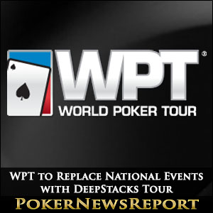 WPT to Replace National Events with DeepStacks Tour