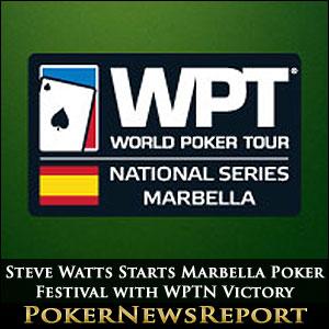 Steve Watts Starts Marbella Poker Festival with WPTN Victory