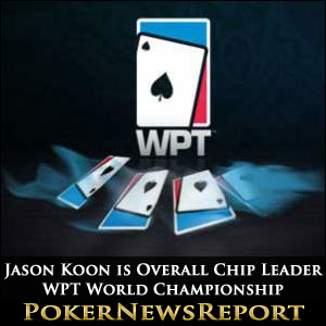 Jason Koon is Overall Chip Leader WPT World Championship