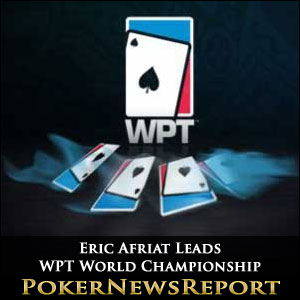 Eric Afriat Leads WPT Championship towards the Money