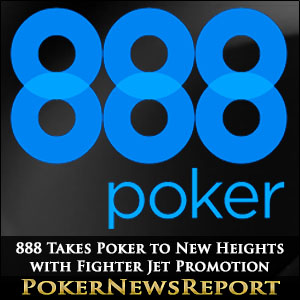 888 Takes Poker to New Heights with Fighter Jet Promotion
