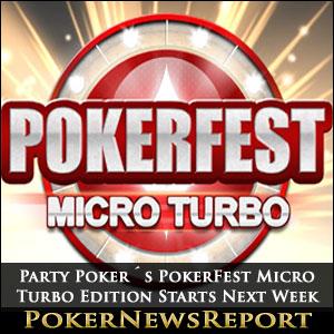Party Poker´s PokerFest Micro Turbo Edition Starts Next Week