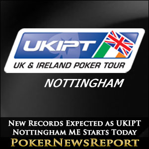 New Records Expected as UKIPT Nottingham ME Starts Today