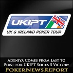 Martins Adeniya Comes from Last to First for UKIPT Series 5 Victory