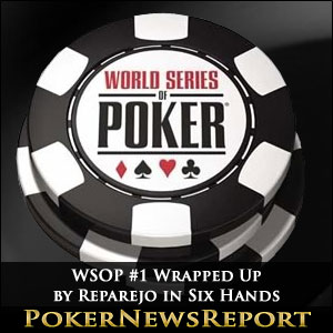 WSOP #1 Wrapped Up by Reparejo in Six Hands