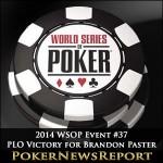 2014 WSOP Event #37 Brandon Paster Dominant in PLO Victory