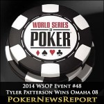 2014 WSOP Event #48 Tyler Patterson Flushed with Omaha 08 Success