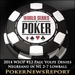 2014 WSOP #13 Paul Volpe Denies Negreanu in NL 2-7 Lowball