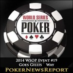 2014 WSOP Event #19 Goes Gillis´ Way