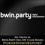 No Truth in Bwin.Party Sell-Off Claim Board