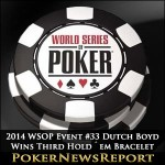 2014 WSOP Event #33 Dutch Boyd Wins Third Hold´em Bracelet