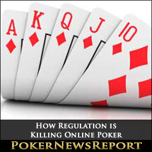How Regulation is Killing Online Poker