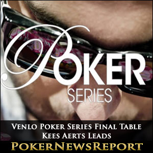 Venlo Poker Series Final Table Kees Aerts Leads