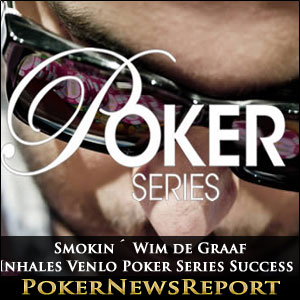 Smokin´ Wim de Graaf Inhales Venlo Poker Series Success