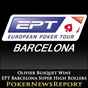 Olivier Busquet Wins EPT Barcelona Super High Rollers