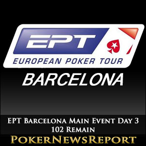 EPT Barcelona Main Event Day 3 102 Remain