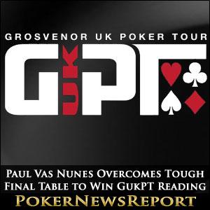 Paul Vas Nunes Overcomes Tough Final Table to Win GukPT Reading