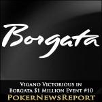 Vigano Victorious in Borgata $1 Million Event #10