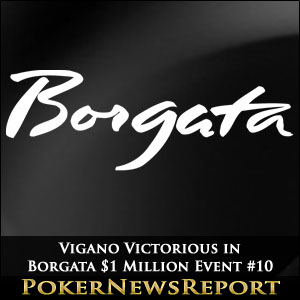 Vigano Victorious in Borgata $1 Million Event #10