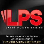Everybody is in the Money at LPS Millions II