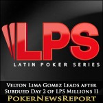 Velton Lima Gomez Leads after Subdued Day 2 of LPS Millions II