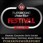 Daniel Gagnon Gets Lucky in Montreal Festival Main Event