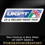 Paul Findlay is Real Hero of UKIPT Series 6