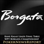 Kane Kalas Leads Final Table of WPT Borgata Championship