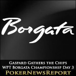 Gaspard Gathers the Chips on Day 3 of WPT Borgata Championship