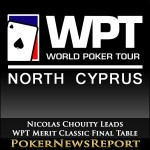 Nicolas Chouity Leads WPT Merit Classic Final Table